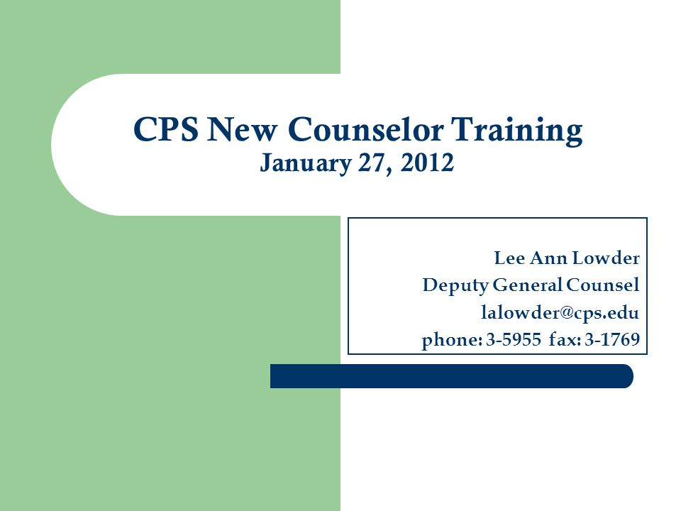 CPS New Counselor Training January 27, 2012