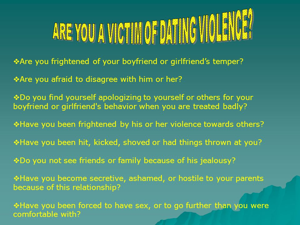 ARE YOU A VICTIM OF DATING VIOLENCE