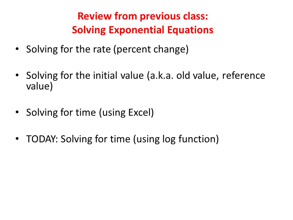 Review from previous class: Solving Exponential Equations