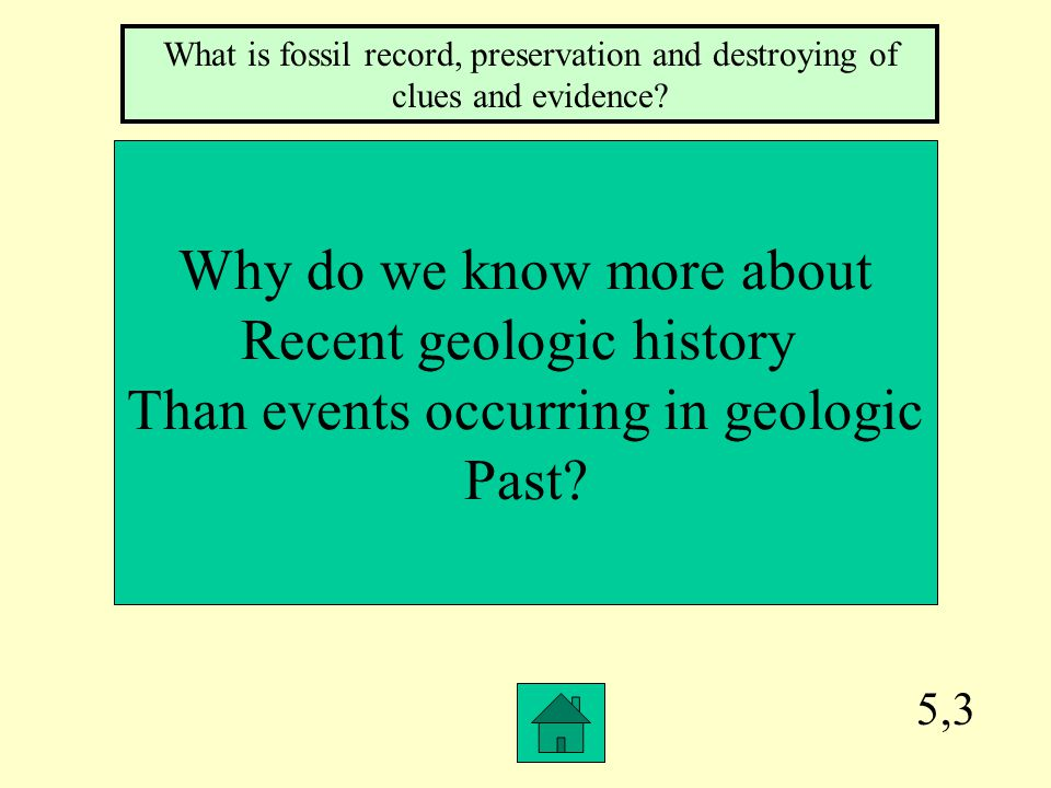 Why do we know more about Recent geologic history