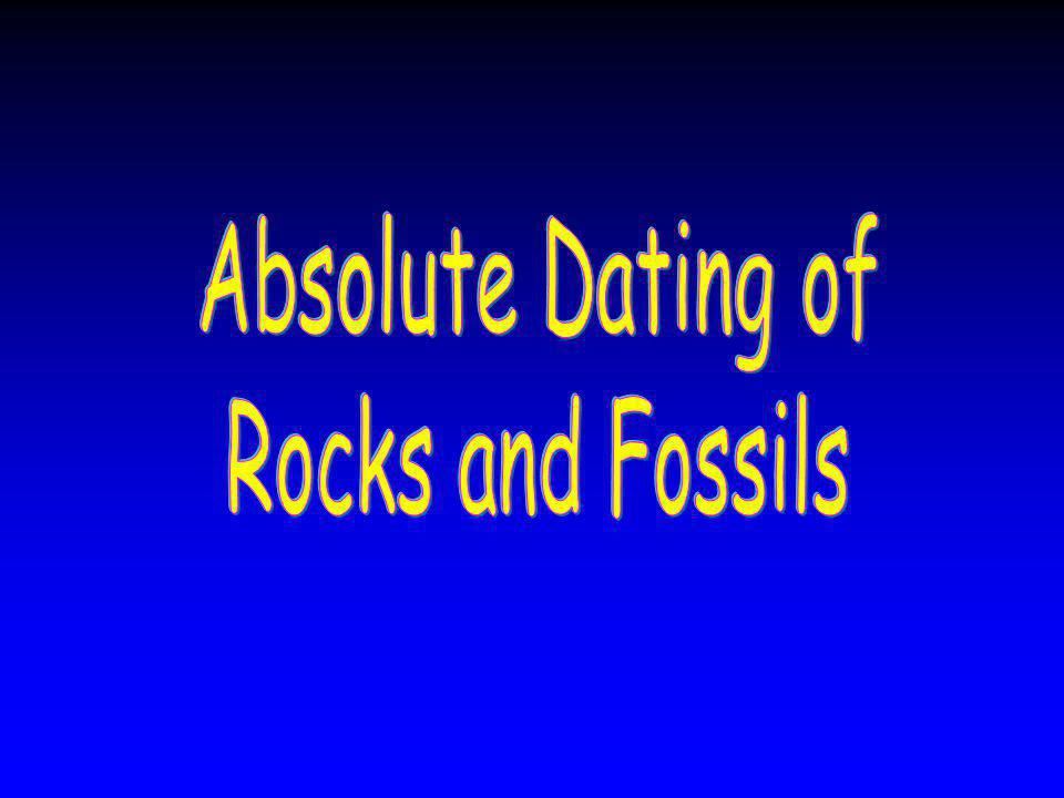 Absolute Dating of Rocks and Fossils