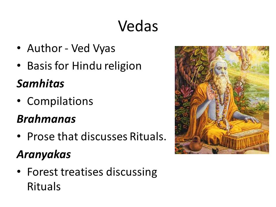 Vedas Author - Ved Vyas Basis for Hindu religion Samhitas Compilations