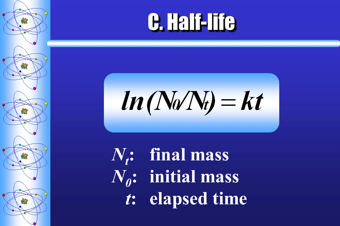 C. Half-life Nt: final mass N0: initial mass t: elapsed time