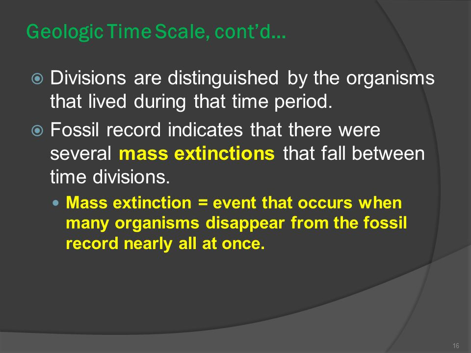 Geologic Time Scale, cont'd…