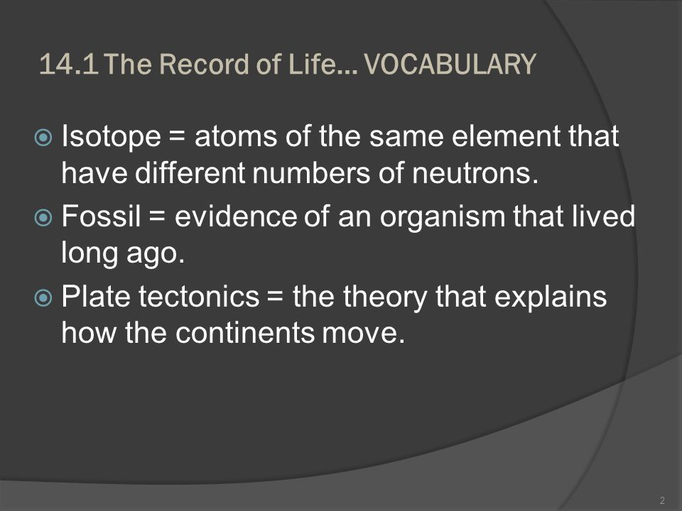14.1 The Record of Life… VOCABULARY