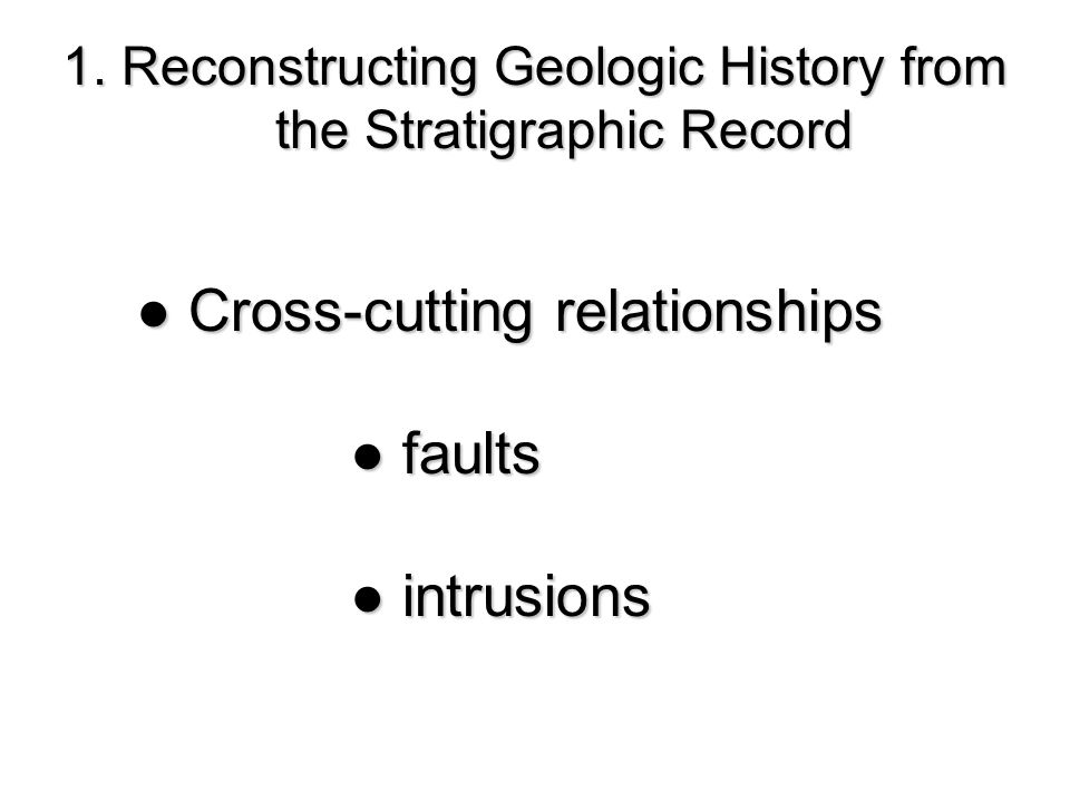 ● Cross-cutting relationships ● faults ● intrusions