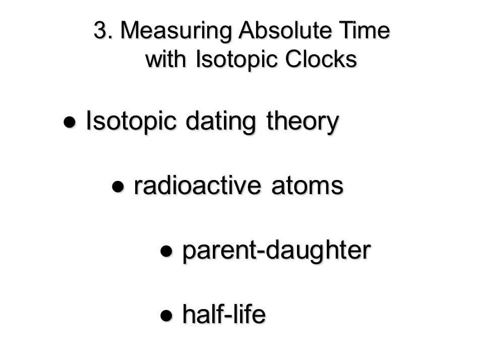 3. Measuring Absolute Time with Isotopic Clocks