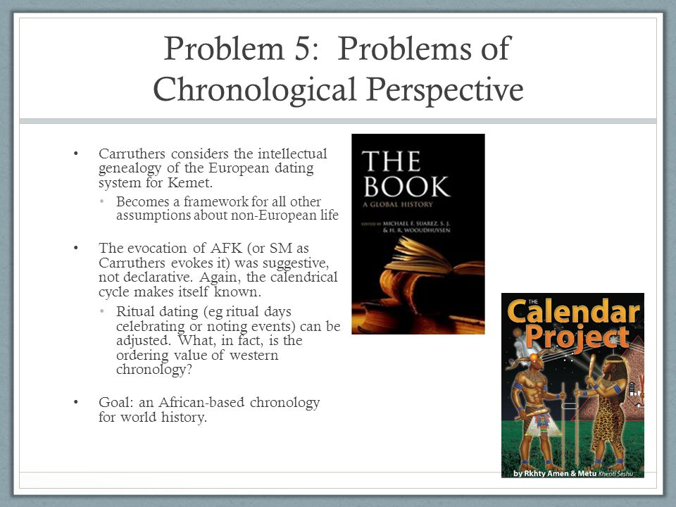 Problem 5: Problems of Chronological Perspective