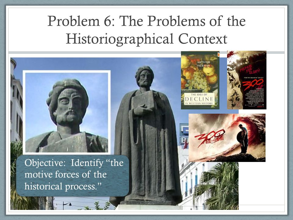 Problem 6: The Problems of the Historiographical Context