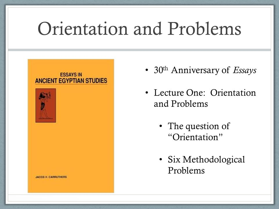 Orientation and Problems