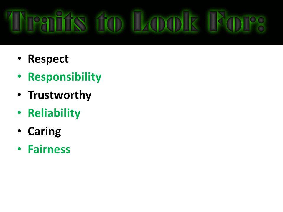 Respect Responsibility Trustworthy Reliability Caring Fairness