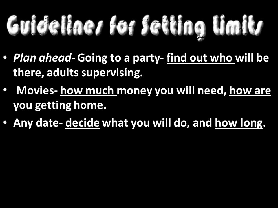 Plan ahead- Going to a party- find out who will be there, adults supervising.