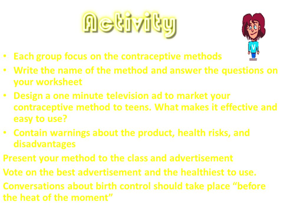 Each group focus on the contraceptive methods