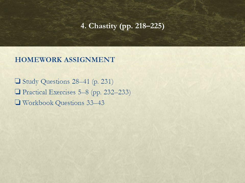 4. Chastity (pp. 218–225) HOMEWORK ASSIGNMENT ❏ Study Questions 28–41 (p.