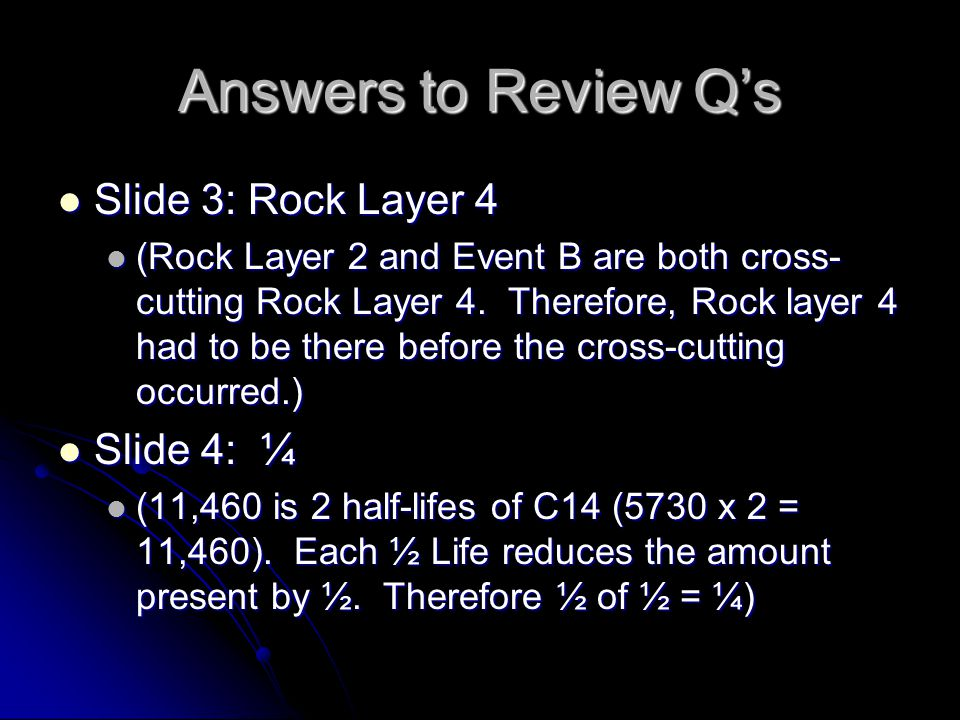 Answers to Review Q's Slide 3: Rock Layer 4 Slide 4: ¼