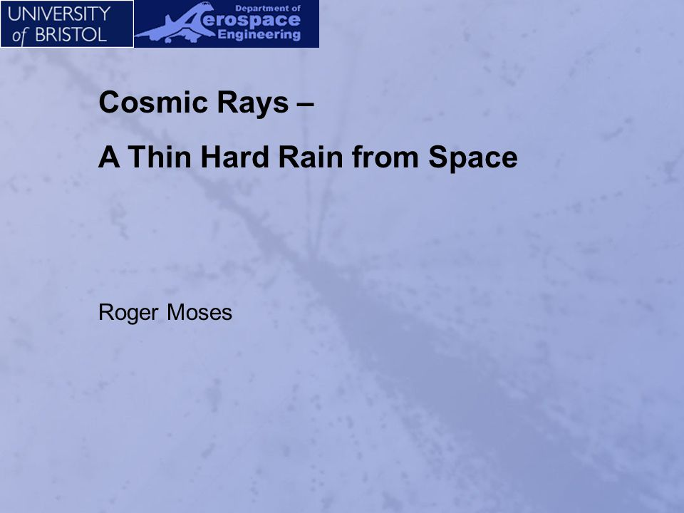 A Thin Hard Rain from Space
