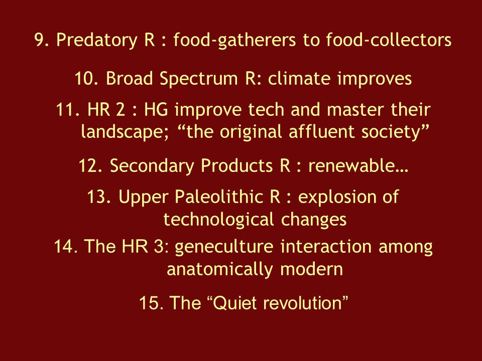 9. Predatory R : food-gatherers to food-collectors