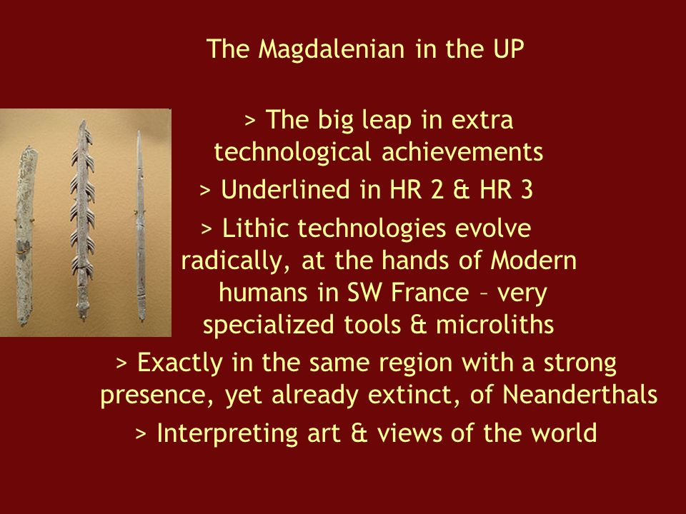 The Magdalenian in the UP