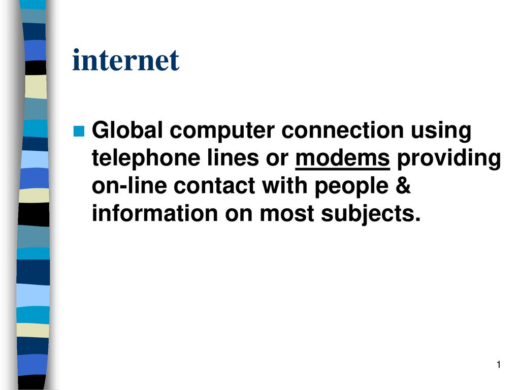 Internet Global computer connection using telephone lines or