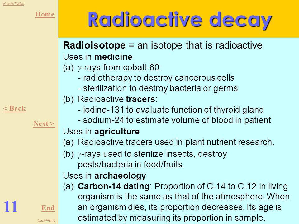 Radioactive decay 11 Radioisotope = an isotope that is radioactive