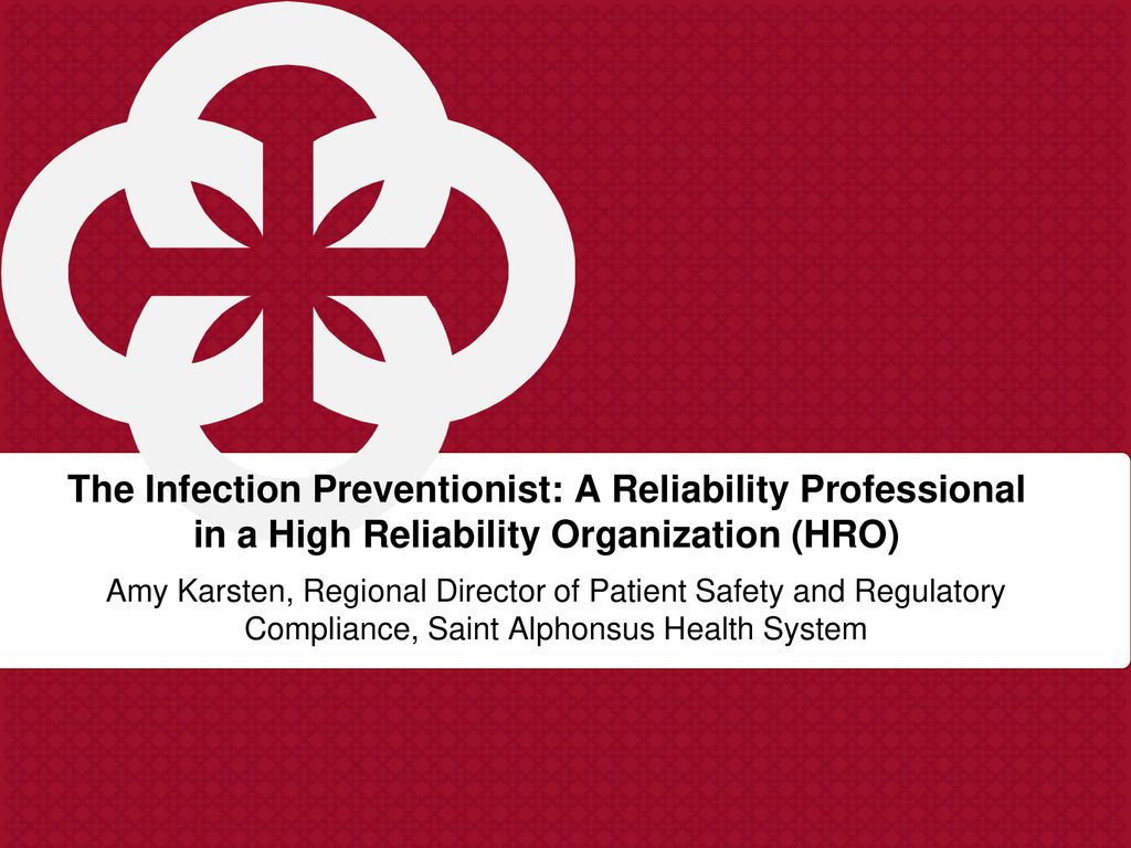 The Infection Preventionist: A Reliability Professional in a