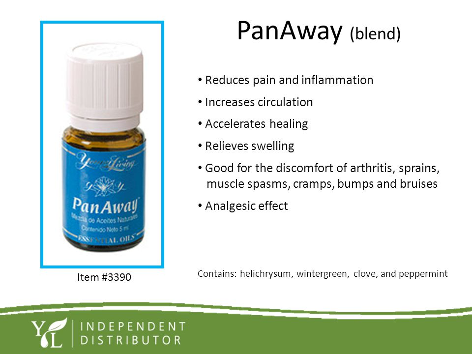 PanAway (blend) Reduces pain and inflammation Increases circulation