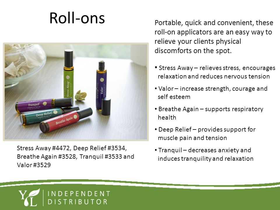 Roll-ons Portable, quick and convenient, these roll-on applicators are an easy way to relieve your clients physical discomforts on the spot.