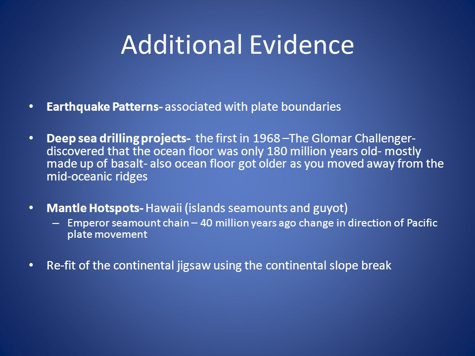 Additional Evidence Earthquake Patterns- associated with plate boundaries.