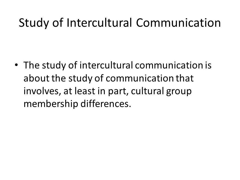 Study of Intercultural Communication