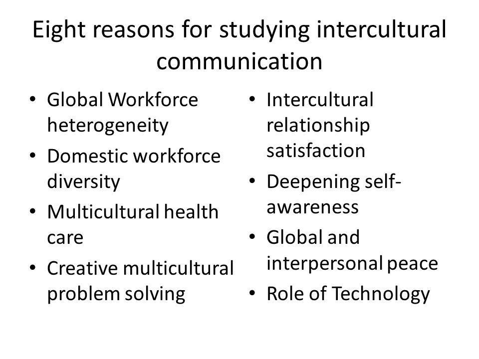 Eight reasons for studying intercultural communication