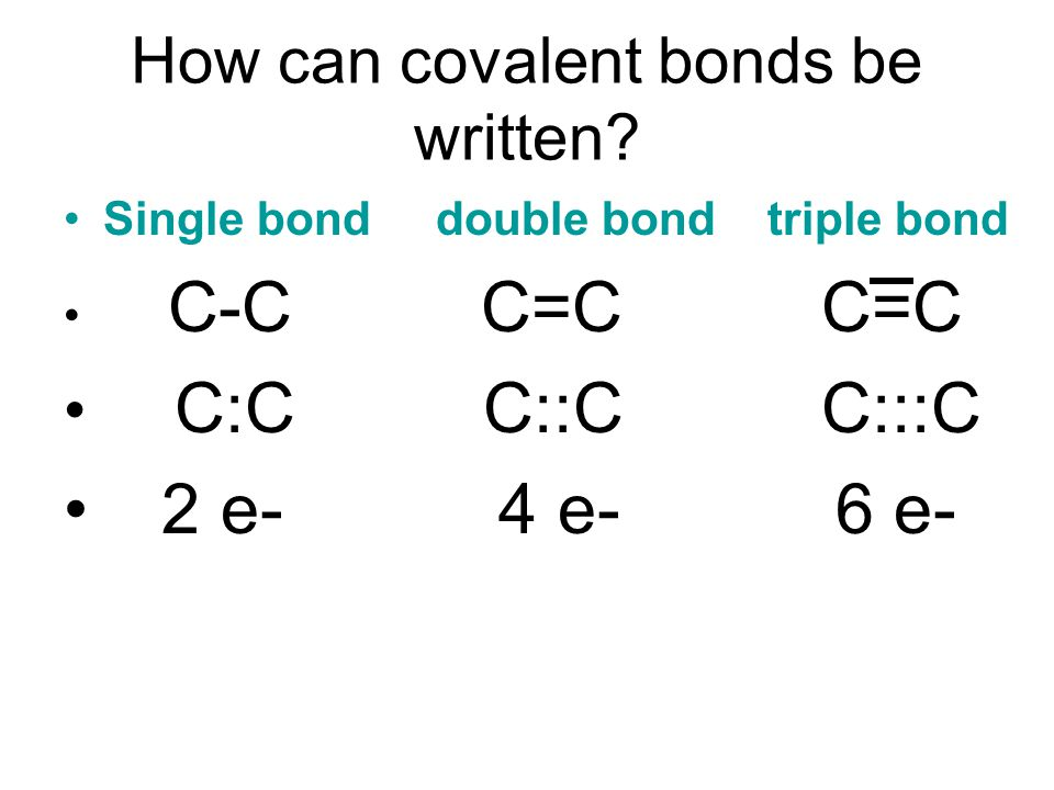 How can covalent bonds be written