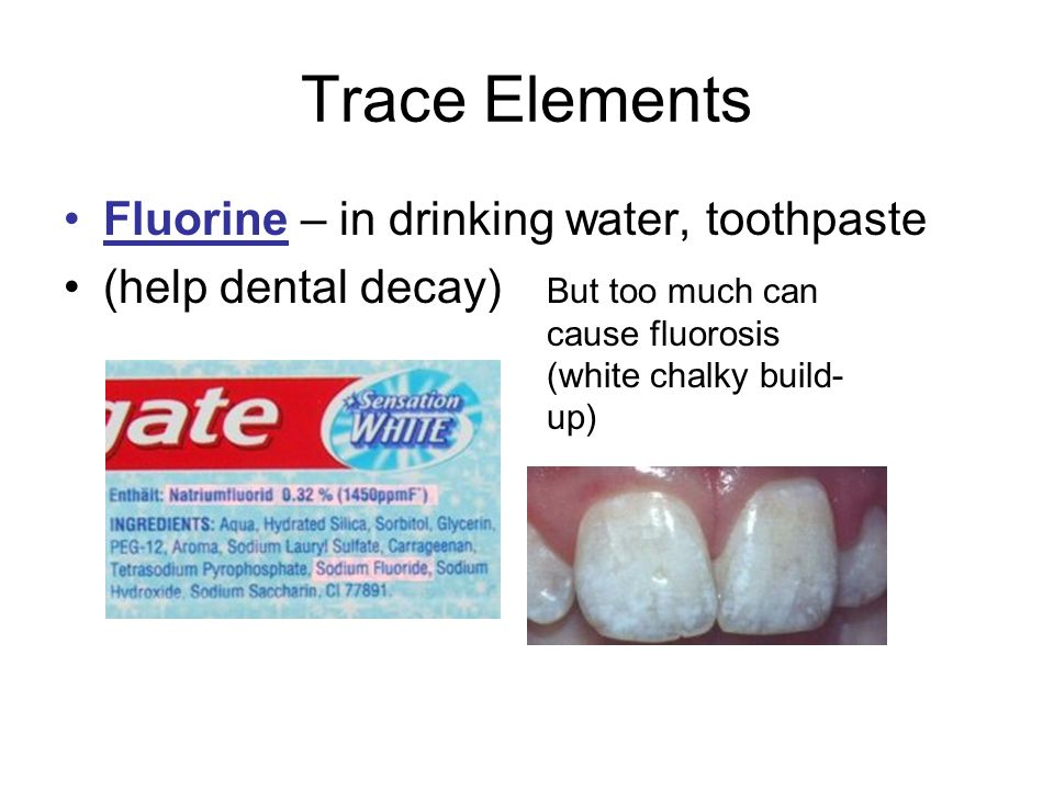 Trace Elements Fluorine – in drinking water, toothpaste