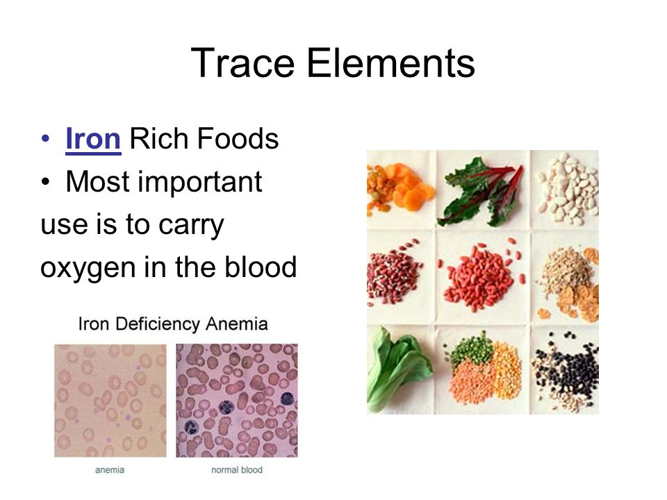 Trace Elements Iron Rich Foods Most important use is to carry