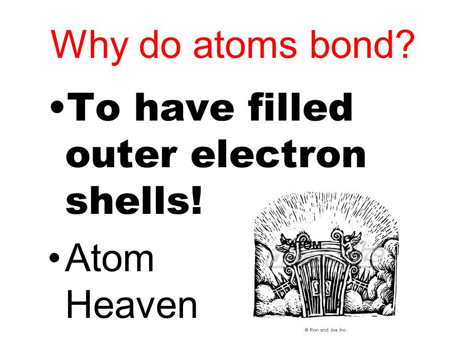 To have filled outer electron shells!