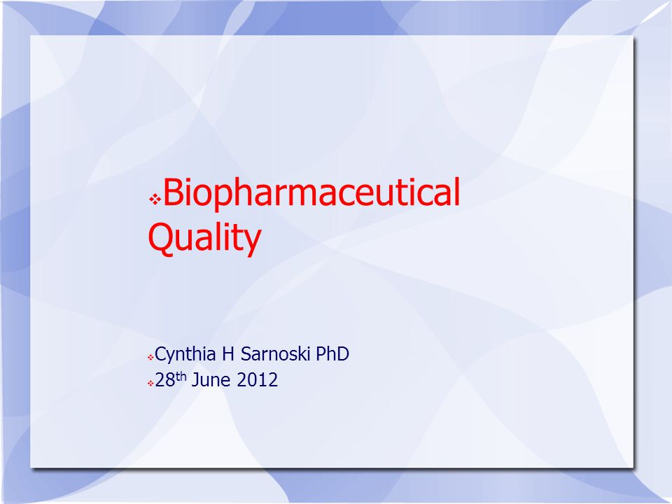 Biopharmaceutical Quality
