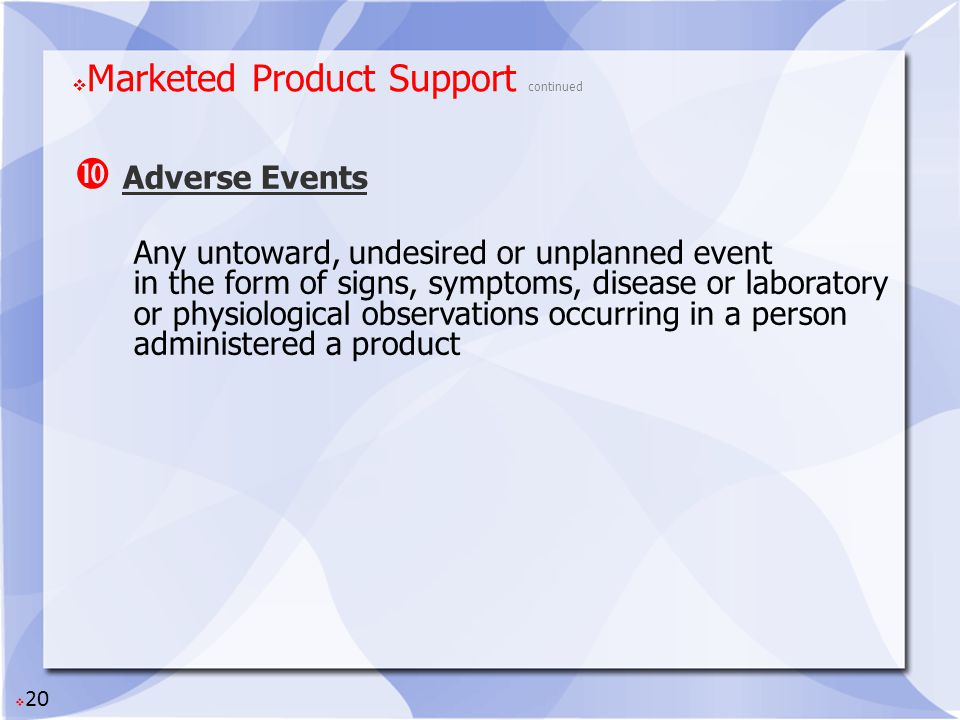 Marketed Product Support continued