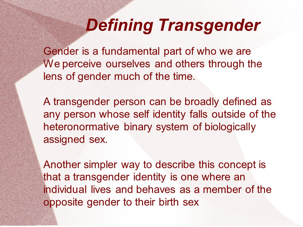 Defining Transgender Gender is a fundamental part of who we are