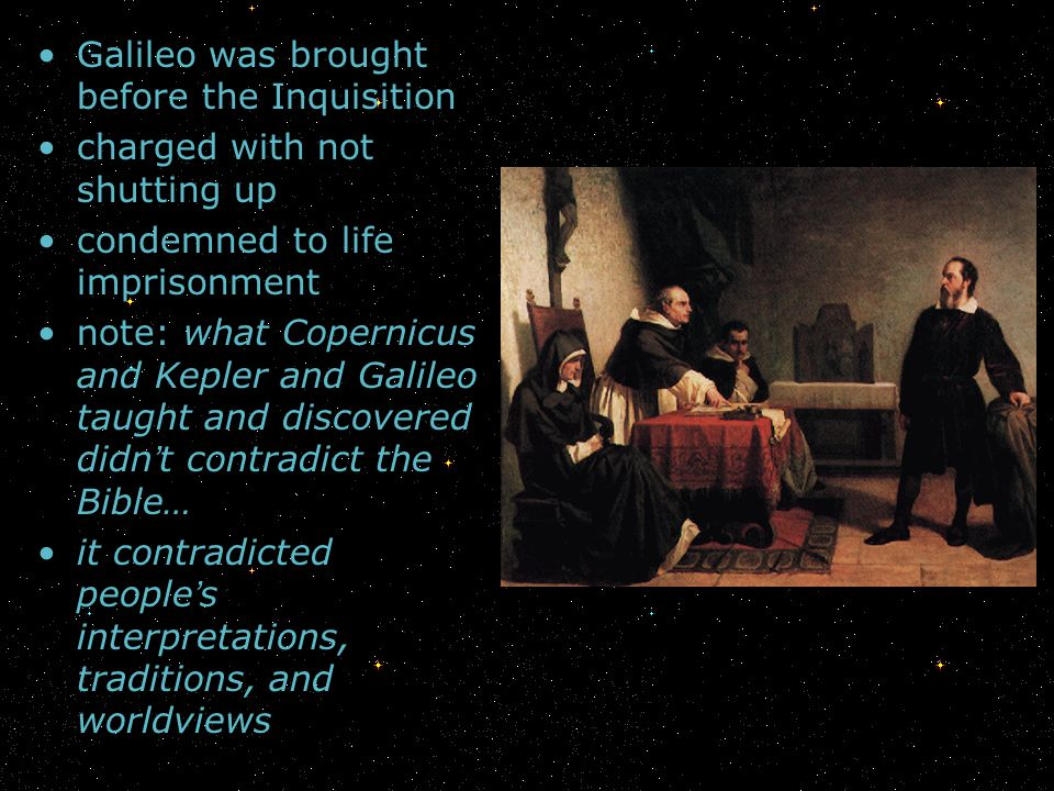 Galileo was brought before the Inquisition