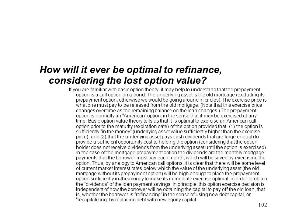 How will it ever be optimal to refinance, considering the lost option value
