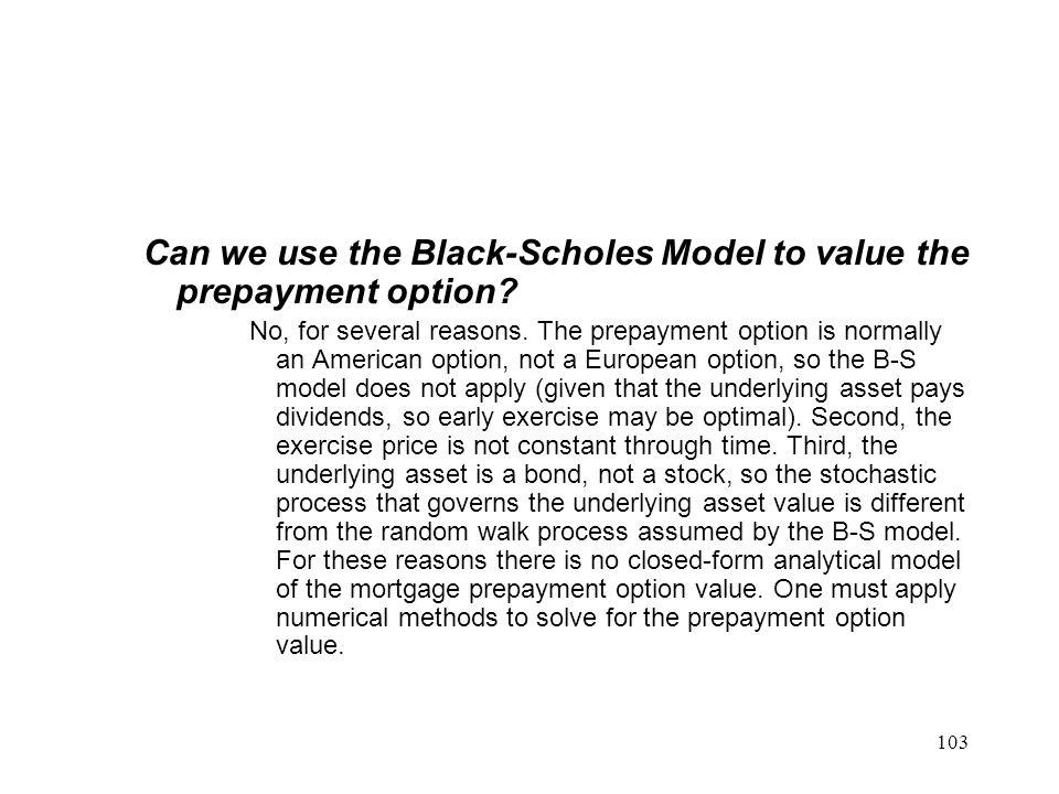 Can we use the Black-Scholes Model to value the prepayment option