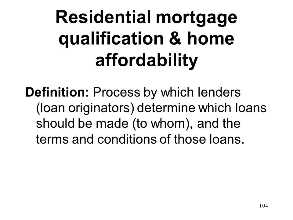 Residential mortgage qualification & home affordability