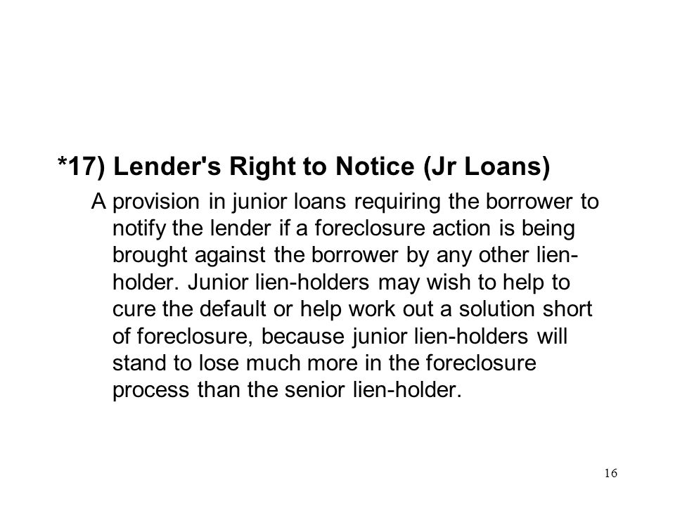 *17) Lender s Right to Notice (Jr Loans)