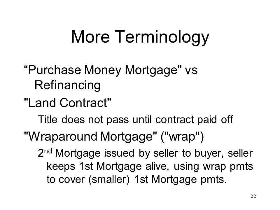 More Terminology Purchase Money Mortgage vs Refinancing