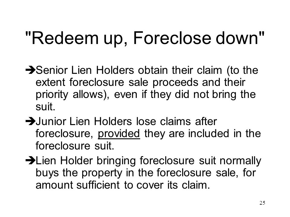 Redeem up, Foreclose down