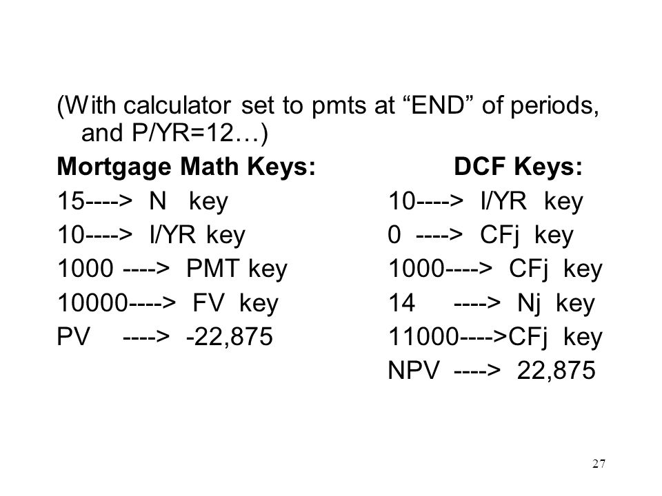 (With calculator set to pmts at END of periods, and P/YR=12…)