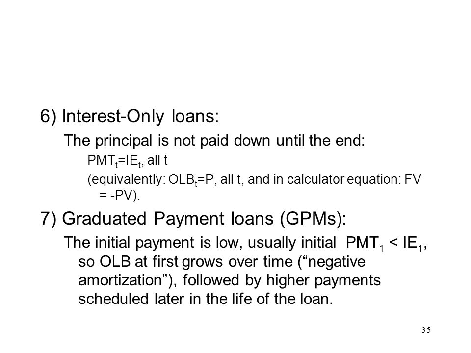 6) Interest-Only loans: