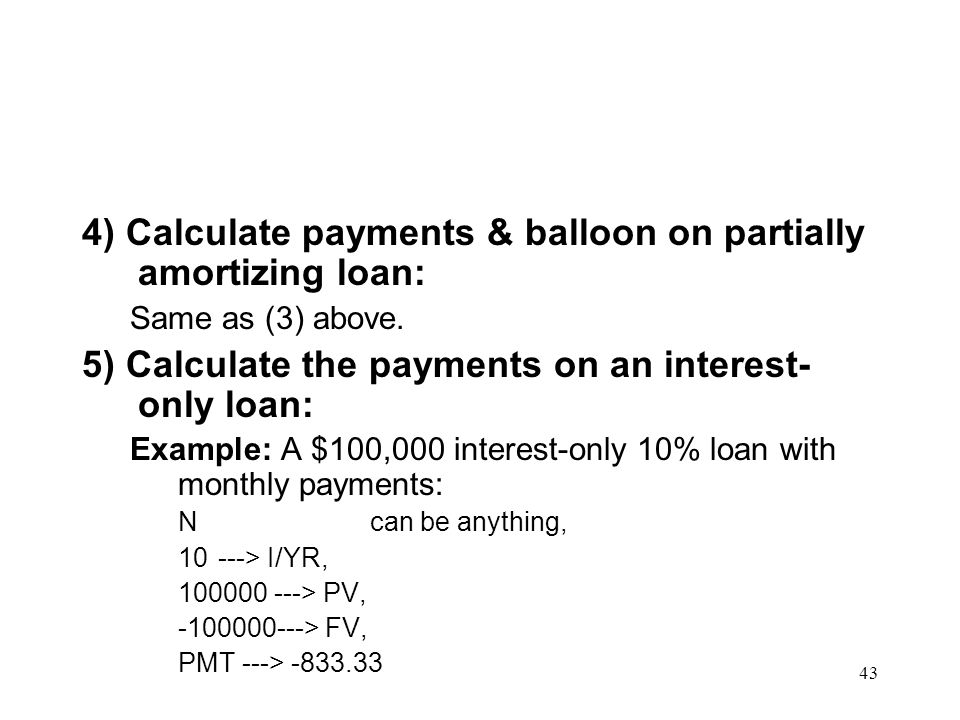 4) Calculate payments & balloon on partially amortizing loan: