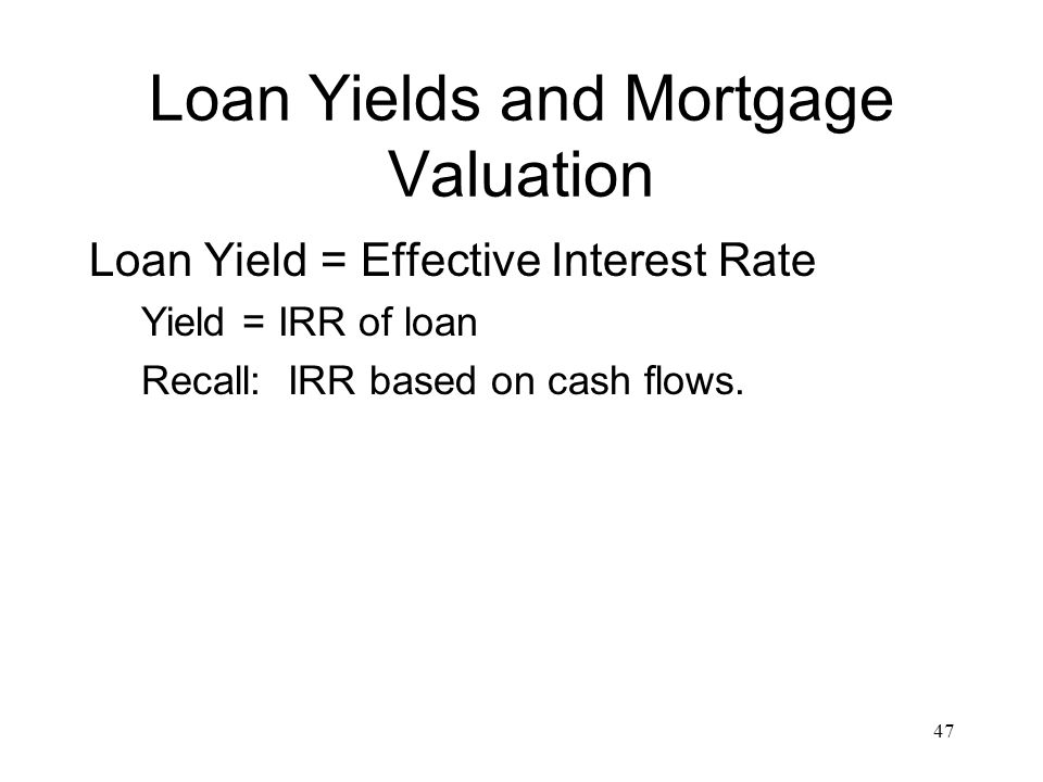 Loan Yields and Mortgage Valuation