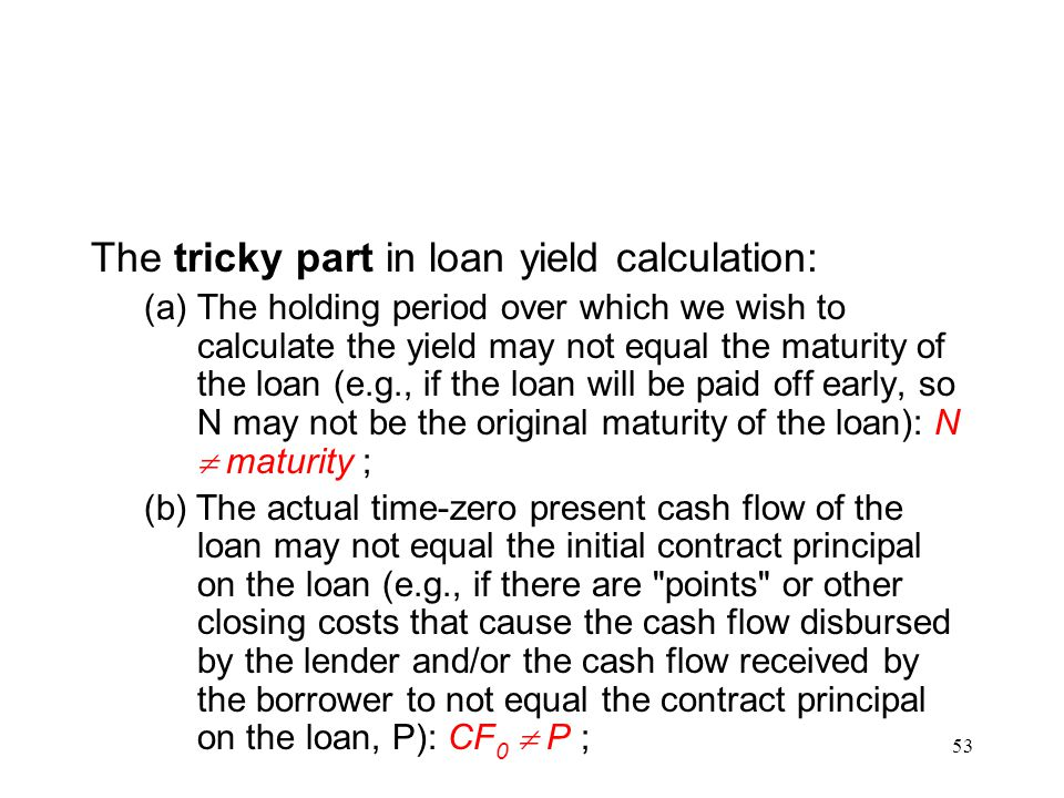 The tricky part in loan yield calculation: