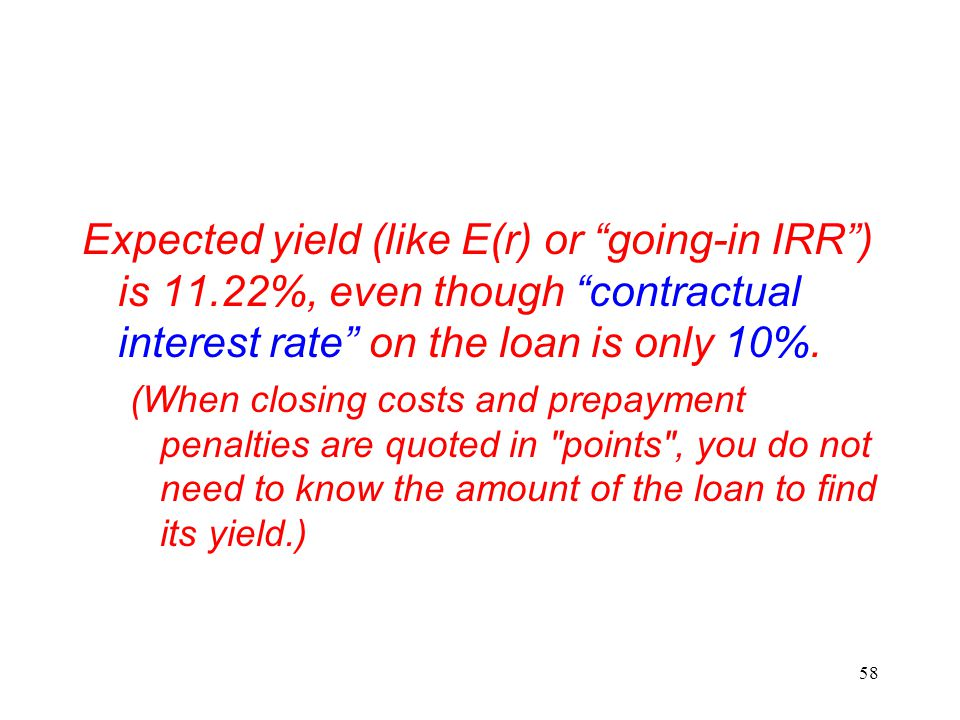 Expected yield (like E(r) or going-in IRR ) is 11